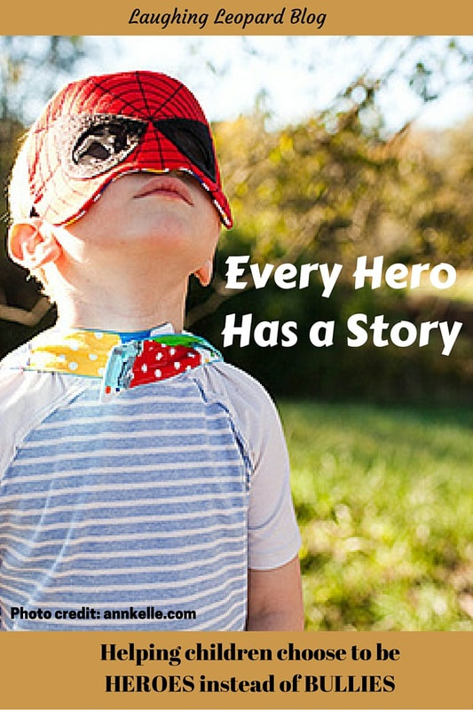 Every Hero Has a Story: Helping children choose to be heroes instead of bullies. Blog cover and link.